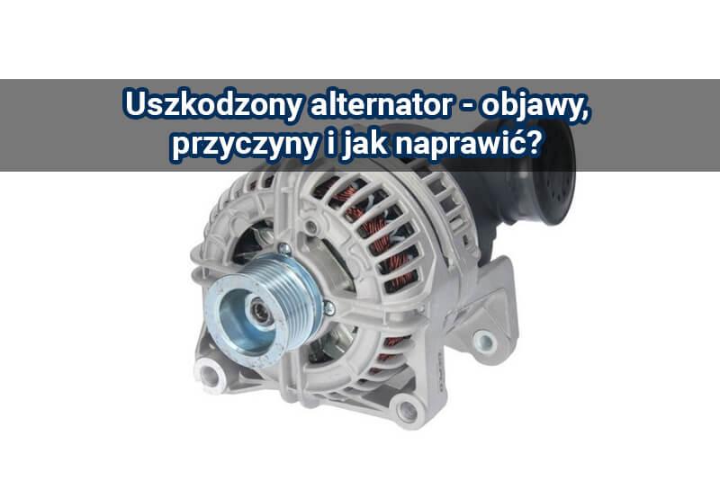 uszkodzony alternator
